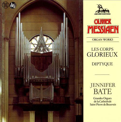 Messiaen: Les Corps Glorieux; Diptyque