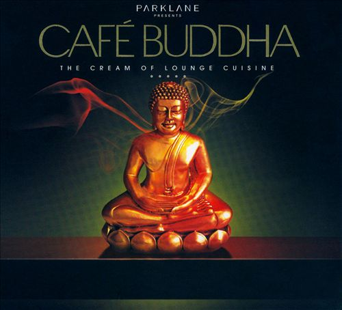 Cafe Buddha: The Cream of Lounge Cuisine [Black Cover]