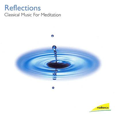 Reflections: Classical Music for Meditation