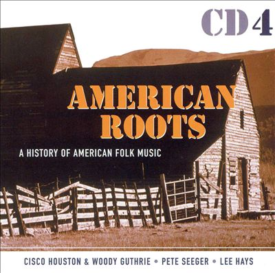 American Roots: A History of American Folk Music [Disc 4]