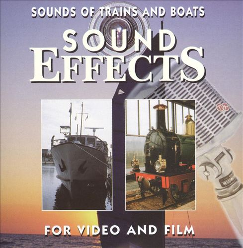 Sound Effects: Sounds of Trains and Boats