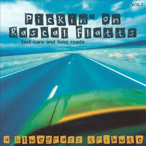 Pickin' on Rascal Flatts 2: Fast Cars and Long Road