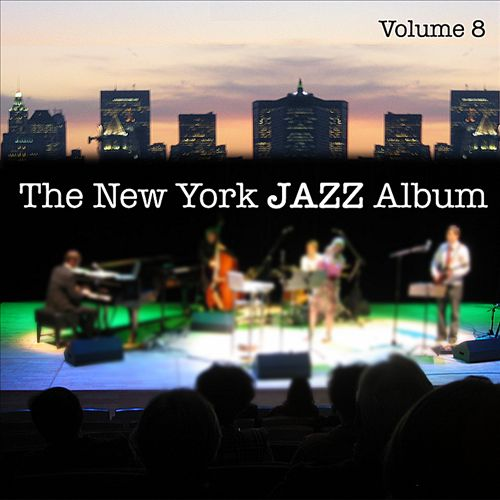 The New York Jazz Album Vol. 8: Songs of Love and Hope