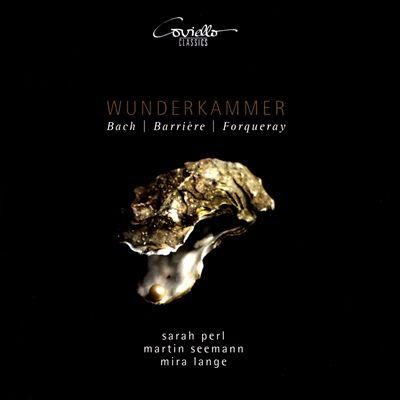 Wunderkammer: Bach, Barrière, Forqueray, Couperin
