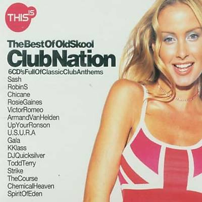 This Is the Best of Old Skool Club Nation
