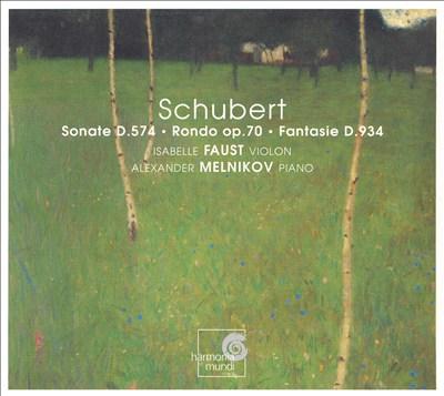 Schubert: Sonate D. 574; Rondo Op. 70; Fantasie D. 934