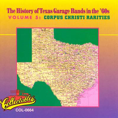 History of Texas Garage Bands In the '60s, Vol. 5: Corpus Christi Rarities