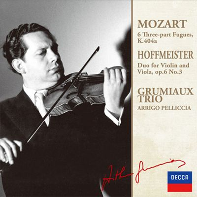 Mozart: 6 Three-part Fugues, K.404a; Hoffmeister: Duo for Violin and Viola, Op. 6 No. 3
