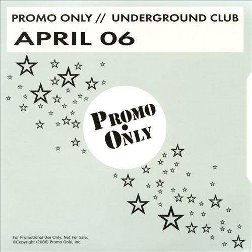 Promo Only: Underground Club (April 2006)