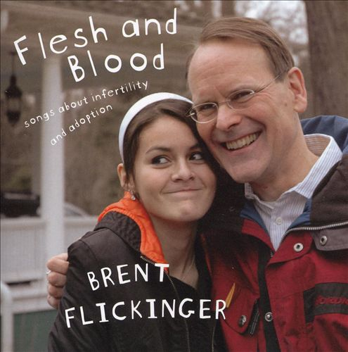 Flesh and Blood: Songs About Infertility and Adoption