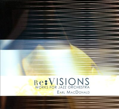 Re:Visions: Works For Jazz Orchestra
