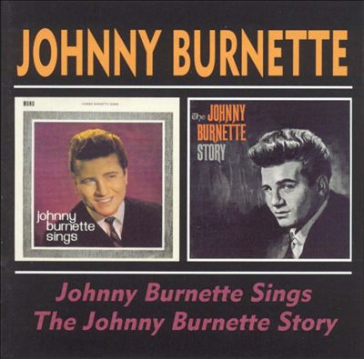 Johnny Burnette Sings/The Johnny Burnette Story