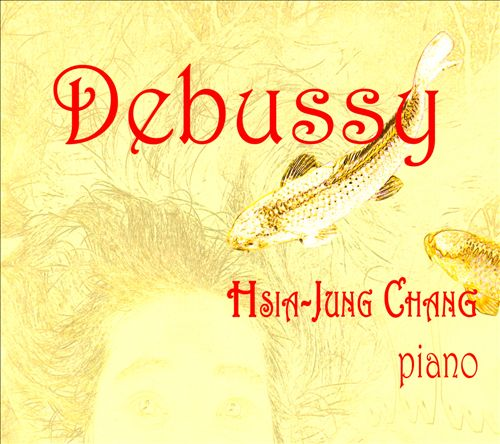 Hsia-Jung Chang Plays Debussy