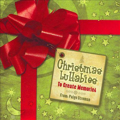 Christmas Lullabies to Create Memories