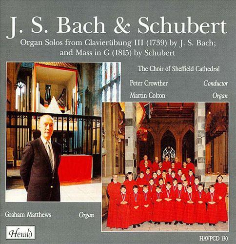 Bach: Organ Solos from Clavierübung III; Schubert: Mass in G