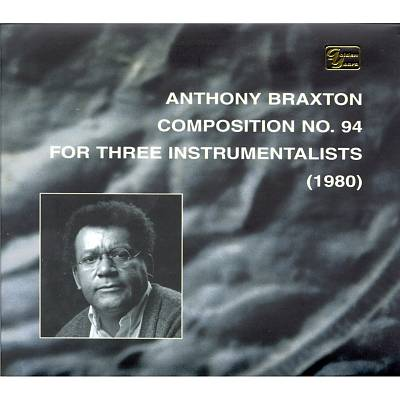 Composition No. 94:  For Three Instrumentalists