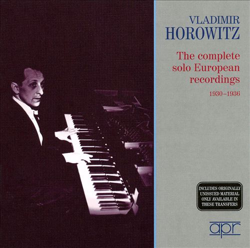 Vladimir Horowitz: The complete solo European recordings, 1930-1936