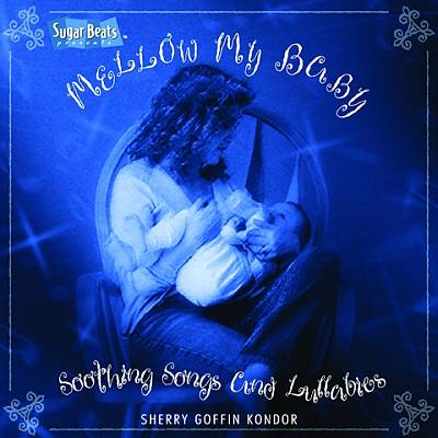 Mellow My Baby: Soothing Songs and Lullabies