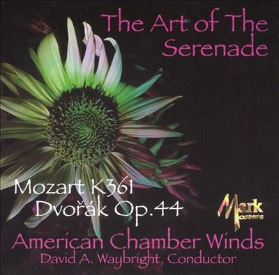 The Art of the Serenade: Mozart K. 361, Dvorák Op. 44