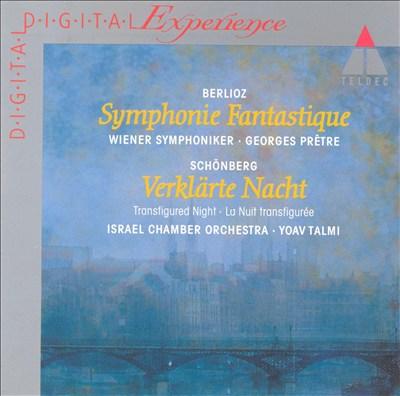 Hector Berlioz: Symphonie Fantastique; Arnold Schönberg: Verklärte Nacht