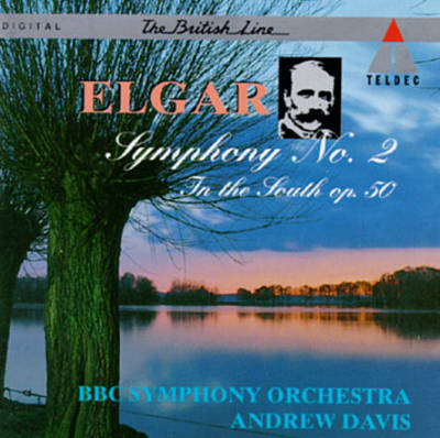 Elgar: Symphony No. 2; In the South (Alassio)