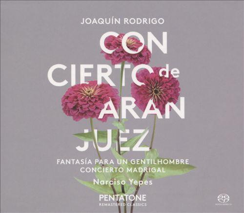 Joaquín Rodrigo: Concierto de Aranjuez; Fantasía para un Gentilhombre; Concierto Madrigal