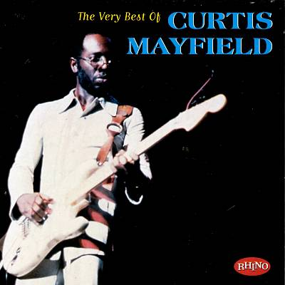 The Very Best of Curtis Mayfield [Rhino]