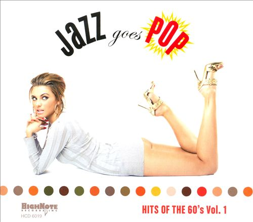 Jazz Goes Pop: Hits of the 60's, Vol. 1
