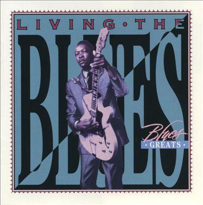 Living the Blues: Blues Greats [1995]