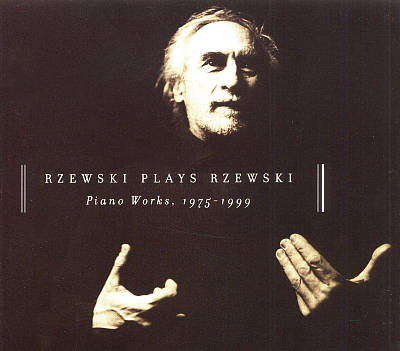 Rzewski Plays Rzewski: Piano Works 1975-1999