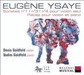 Eugène Ysaye: Sonata No. 1, No. 3, No. 4 pour violon seul; Pieces pour violon et piano