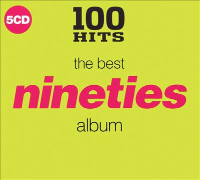 100 Hits: The Best Nineties Album