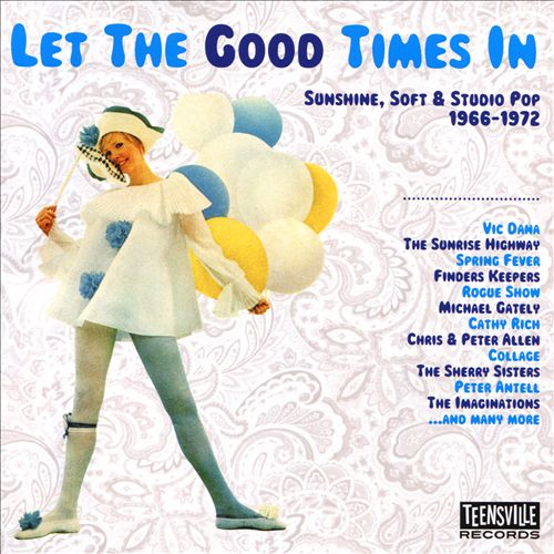 Let The Good Times In: Sunshine, Soft & Studio Pop 1966-1972