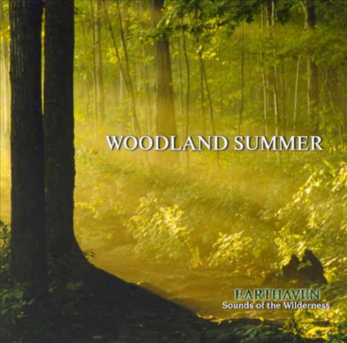 Woodland Summer: Earthhaven Series Sounds of the Wilderness