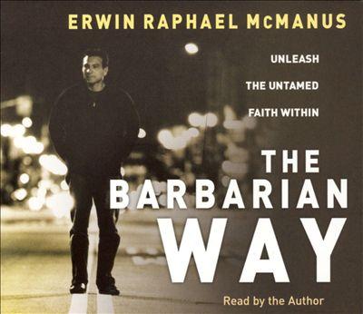 Barbarian Way: Unleash the Tamed Faith