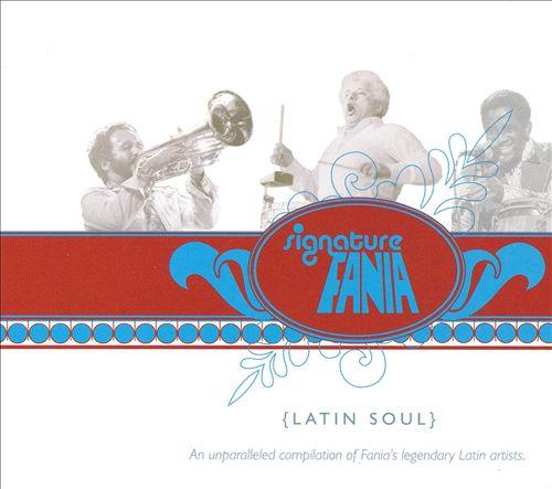 Signature Fania: Latin Soul