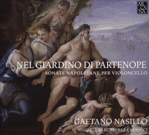 Nel Giardino Di Partenope: Sonate Napoletane per Violoncello