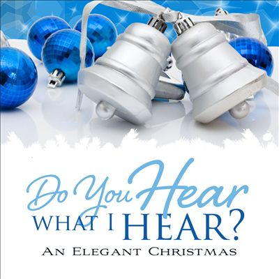 Do You Hear What I Hear?: An Elegant Christmas