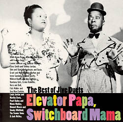 Elevator Papa, Switchboard Mama: The Best of Jive Duets