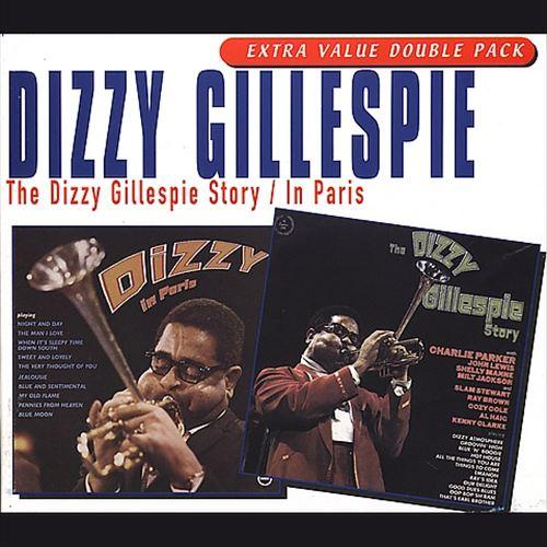 The Dizzy Gillespie Story/Dizzy in Paris