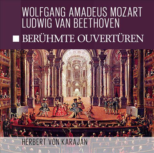 Wolfgang Amadeus Mozart, Ludwig van Beethoven: Berühmte Ouvertüren
