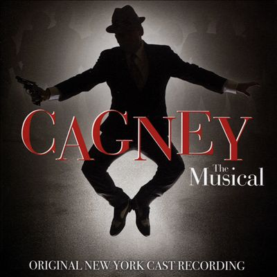 Cagney: The Musical [Original New York Cast Recording]