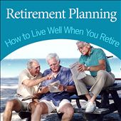 Retirement Planning: How to Retire with Millions in the Bank