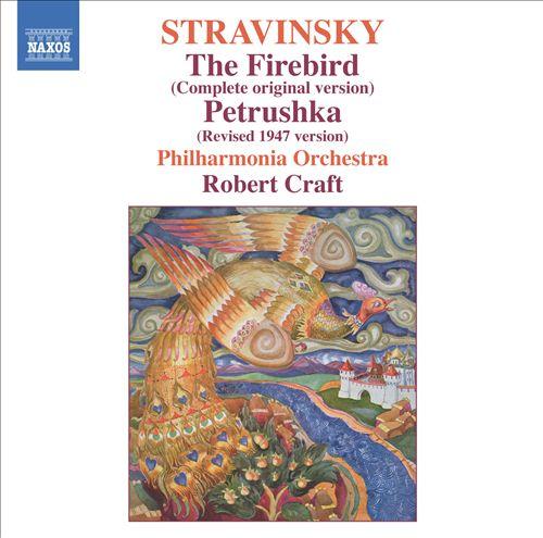 Stravinsky: The Firebird (Complete Original Version); Petrushka (Revised 1947 Version)