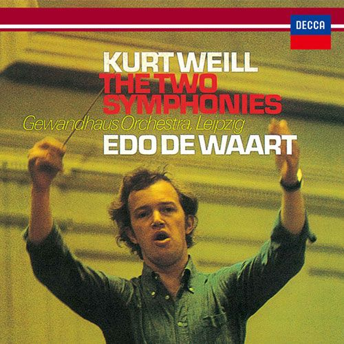 Kurt Weill: The Two Symphonies