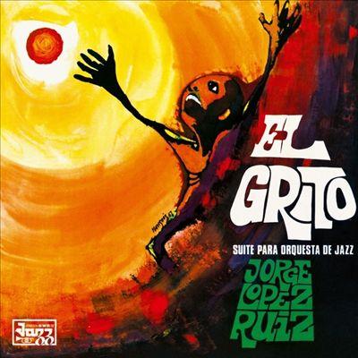 El Grito (Suite Para Orquesta De Jazz)