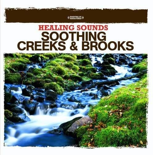 Healing Sounds: Soothing Creeks & Brooks