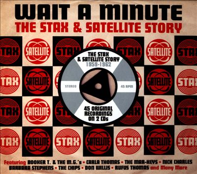 Wait a Minute: the Stax & Satellite Story