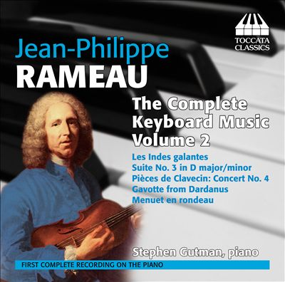 Jean-Philippe Rameau: The Complete Keyboard Music, Vol. 2