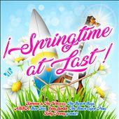 I Springtime at Last!